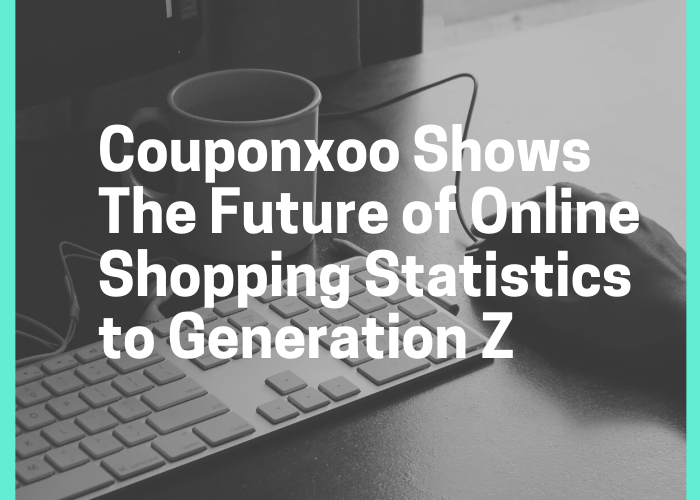 Couponxoo Shows The Future of Online Shopping Statistics to Generation Z