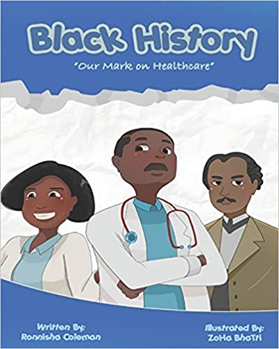 Ronnisha Coleman Releases Her Latest Children's Book, 'Black History - Our Mark On Healthcare'
