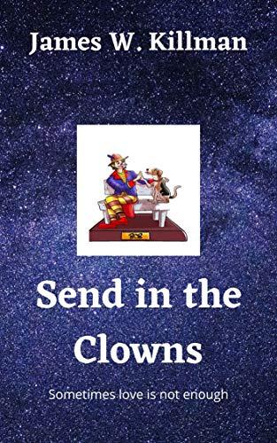 "Author James Killman Releases Novel ""Send in the Clowns"""