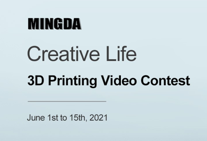 2021 MINGDA Creative Life 3D Printing Contest Just Launched with Leveling-Free Magician X 3D Printer Introduced