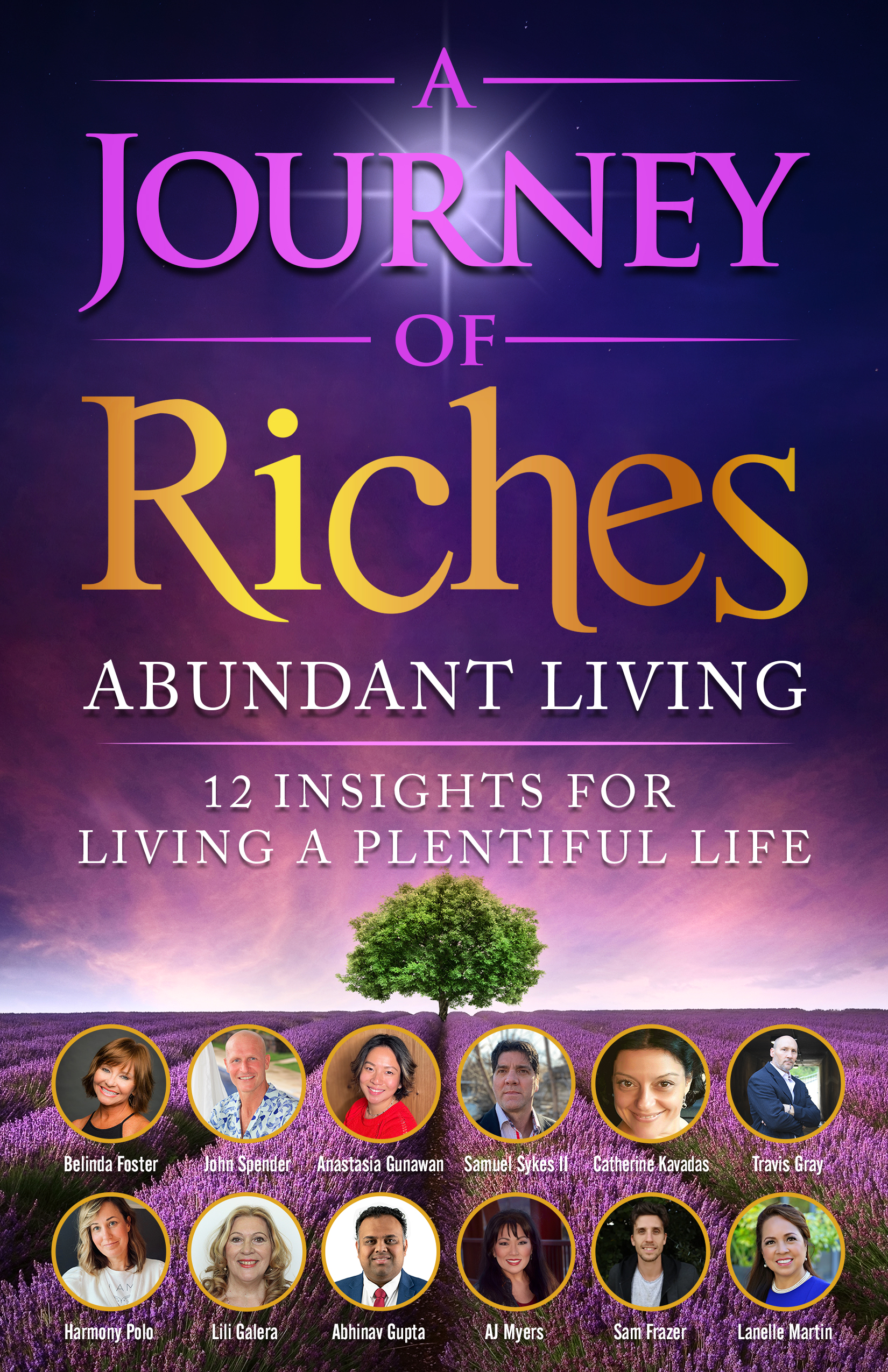 Abundant Living: A Journey of Riches Offers Practical Life Lessons by Those Living an Abundant Life