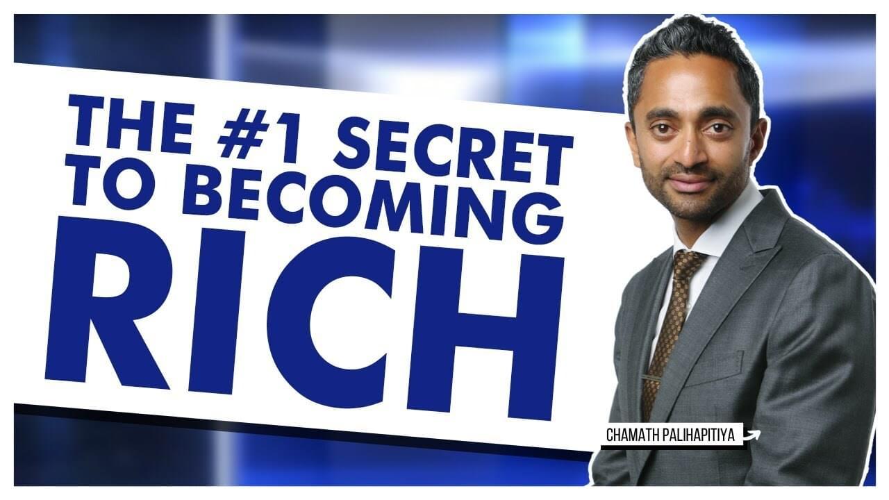 Chamath Palihapitiya: The #1 Secret to Becoming Rich