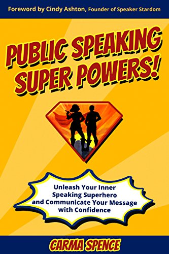 Ready for the Virtual or Live Stage? Time to Learn Public Speaking Super Powers