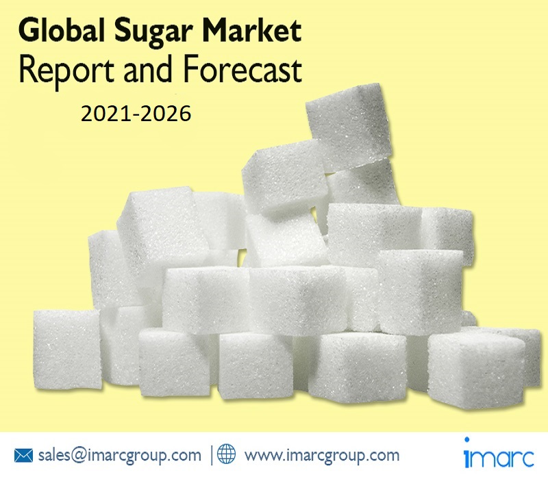 Sugar Market 2021-26: Size, Share, Price Trends and Research Report