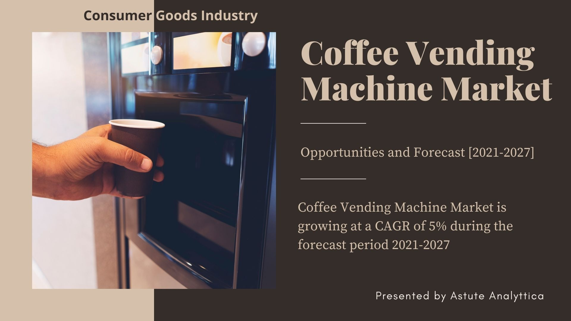 Global Coffee Vending Machine Market key-players, market taxonomy, size, revenue and forecast to 2027