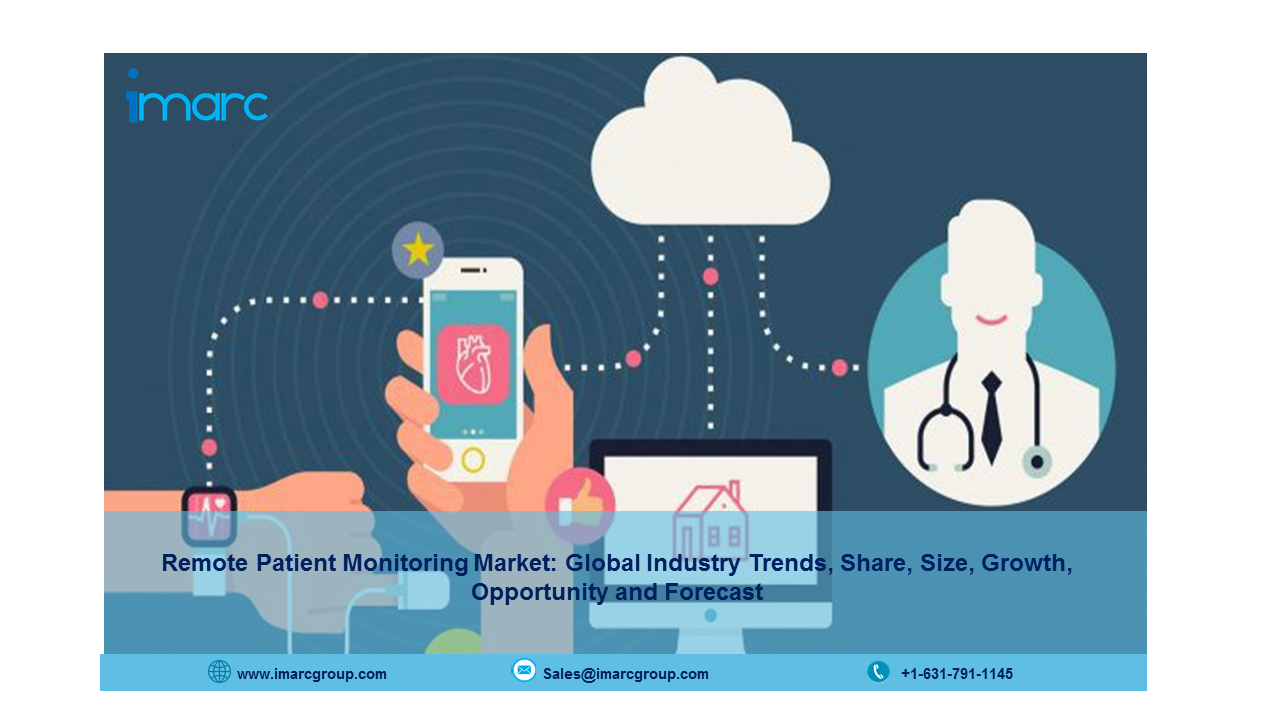 Remote Patient Monitoring Market Report 2021-26, Size, Share, Growth and Forecast