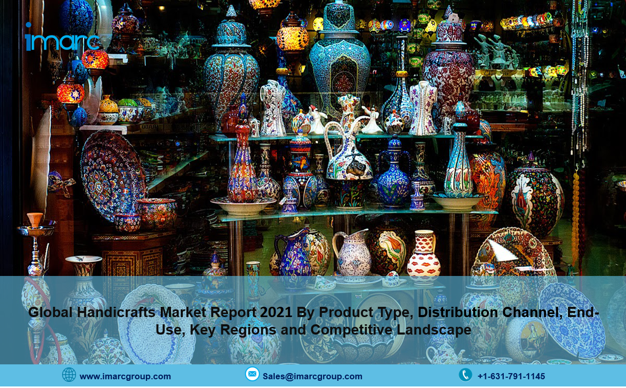 Handicrafts Market Analysis 2021-26: Industry Trends, Share, Size, Growth and Forecast