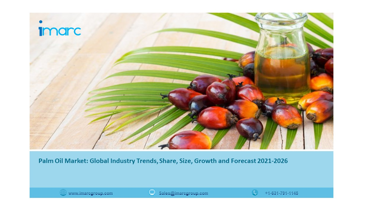 Palm Oil Market Size, Share, Trends, Scope, Demand, Opportunity and Forecast 2021-2026