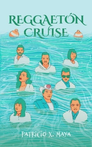 "Acclaim for Patricio X. Maya's New Book ""Reggaetón Cruise"""