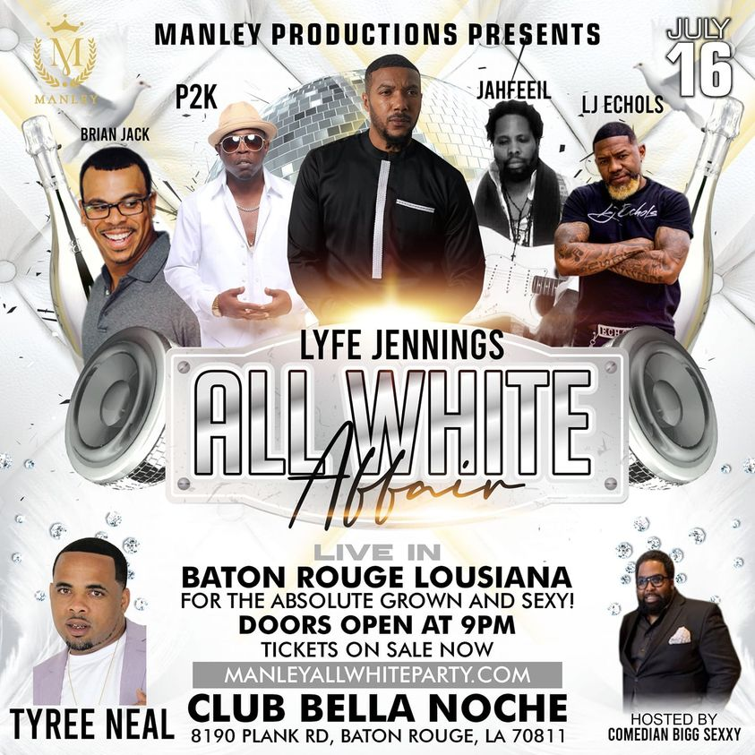 Manley Productions presents Lyfe Jennings and musical guest live in Baton Rouge annual All White Party July 16, 2021