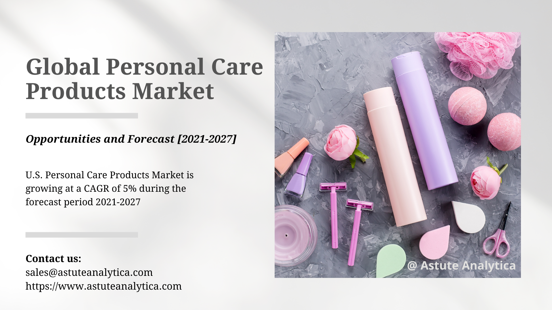 Personal Care Products Market 2021 Trends, Covid-19 Impact Analysis, Supply Demand Scenario and Growth Prospects Survey till 2027