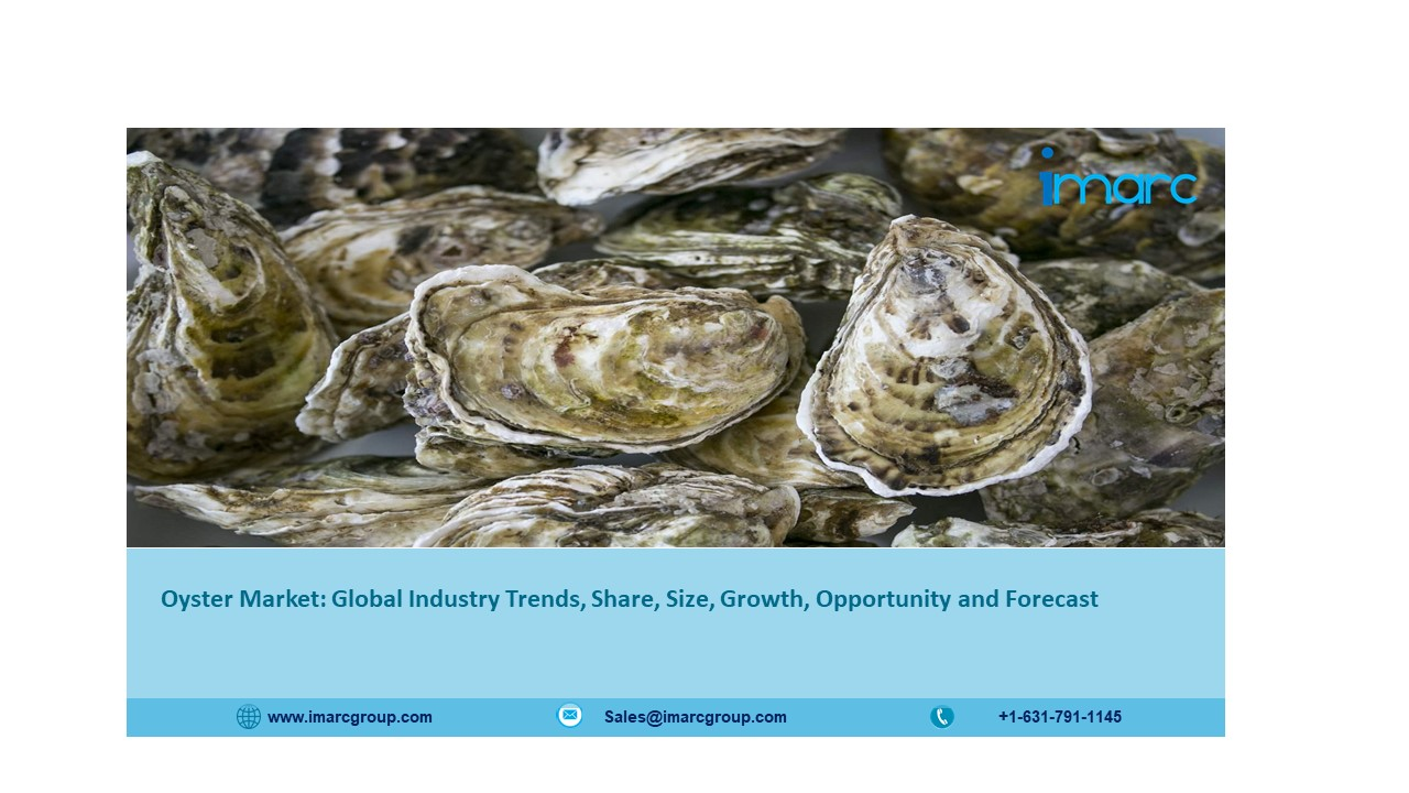 Oyster Market 2021-2026: Size, Share, Analysis, Recent Trends and Regional Growth Forecast