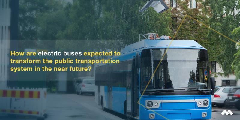 Electric Bus Market - Global Forecast to 2027