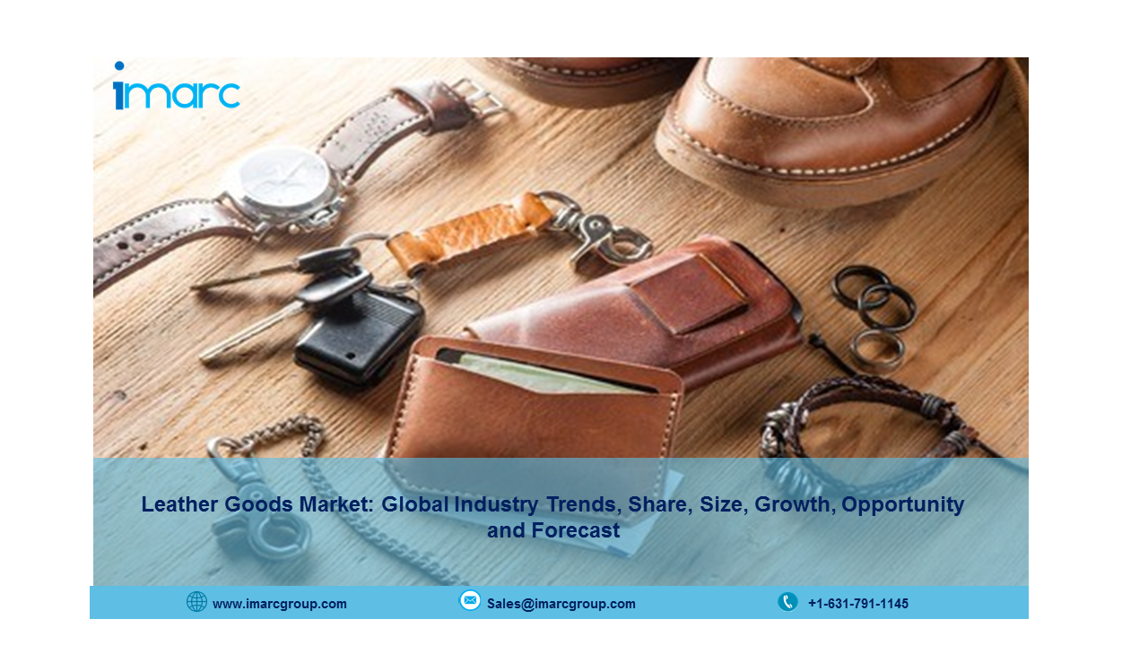 Leather Goods Market 2021-2026 Size, Share, Growth, Industry Trends & Forecast