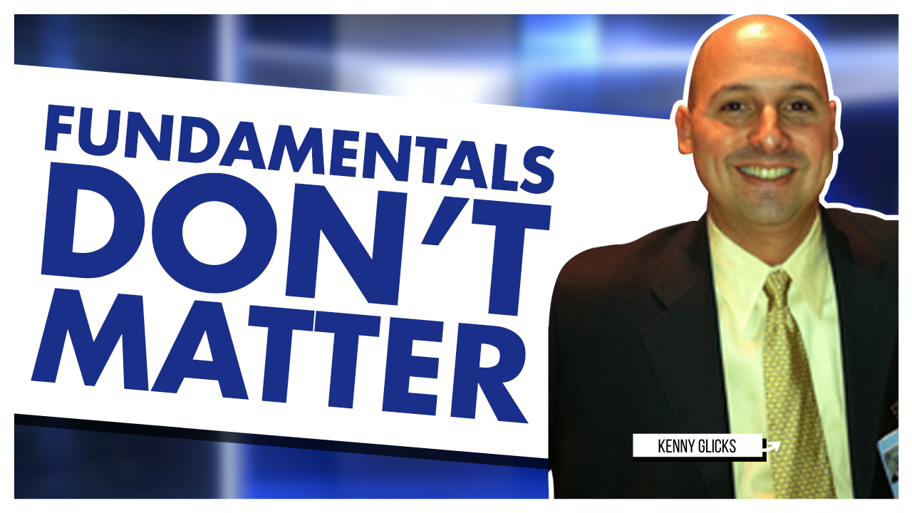 Fundamentals Don't Matter with Kenny Glick