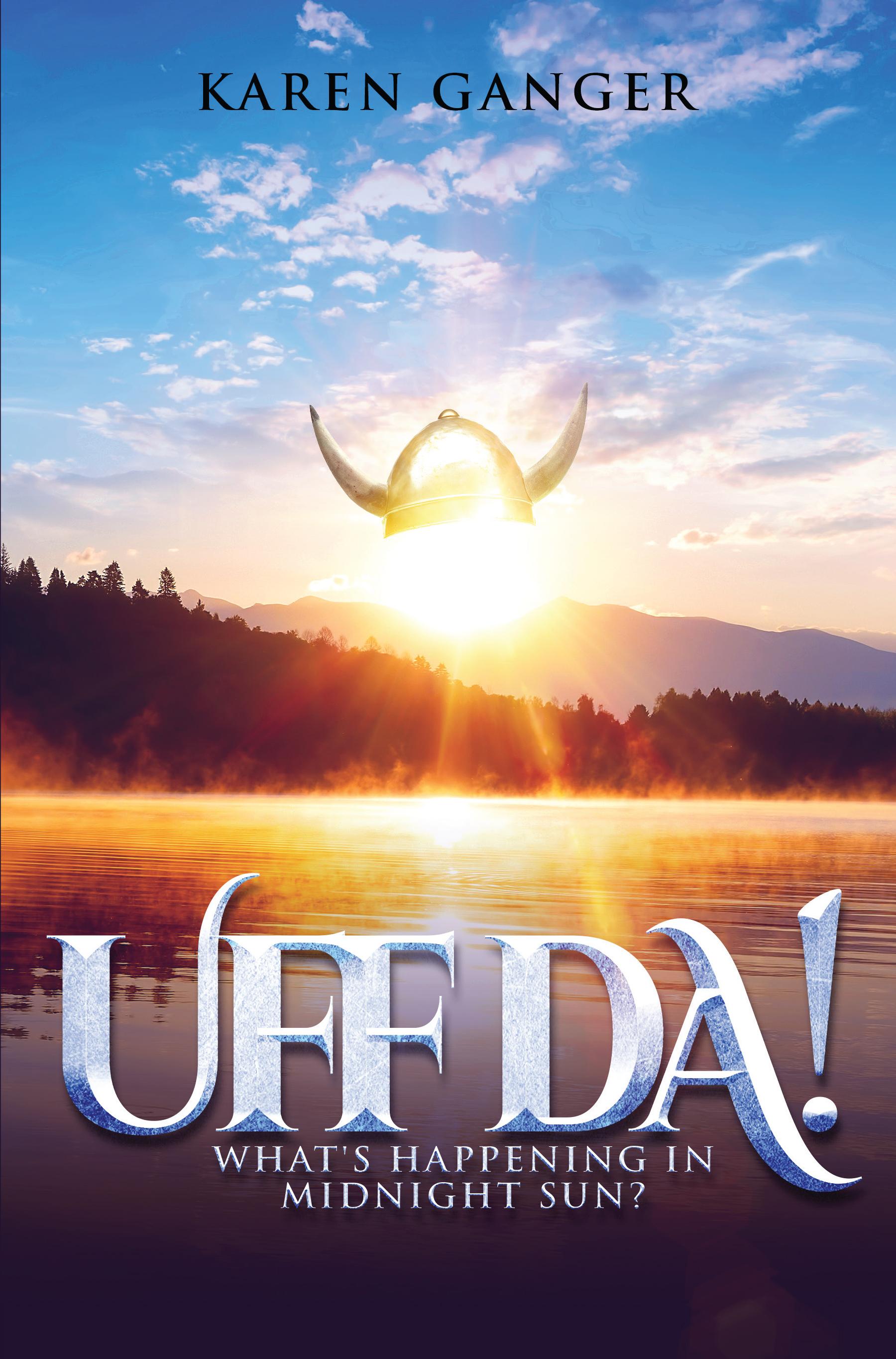 Author Karen Ganger Pens Uff Da! What's Happening in Midnight Sun?