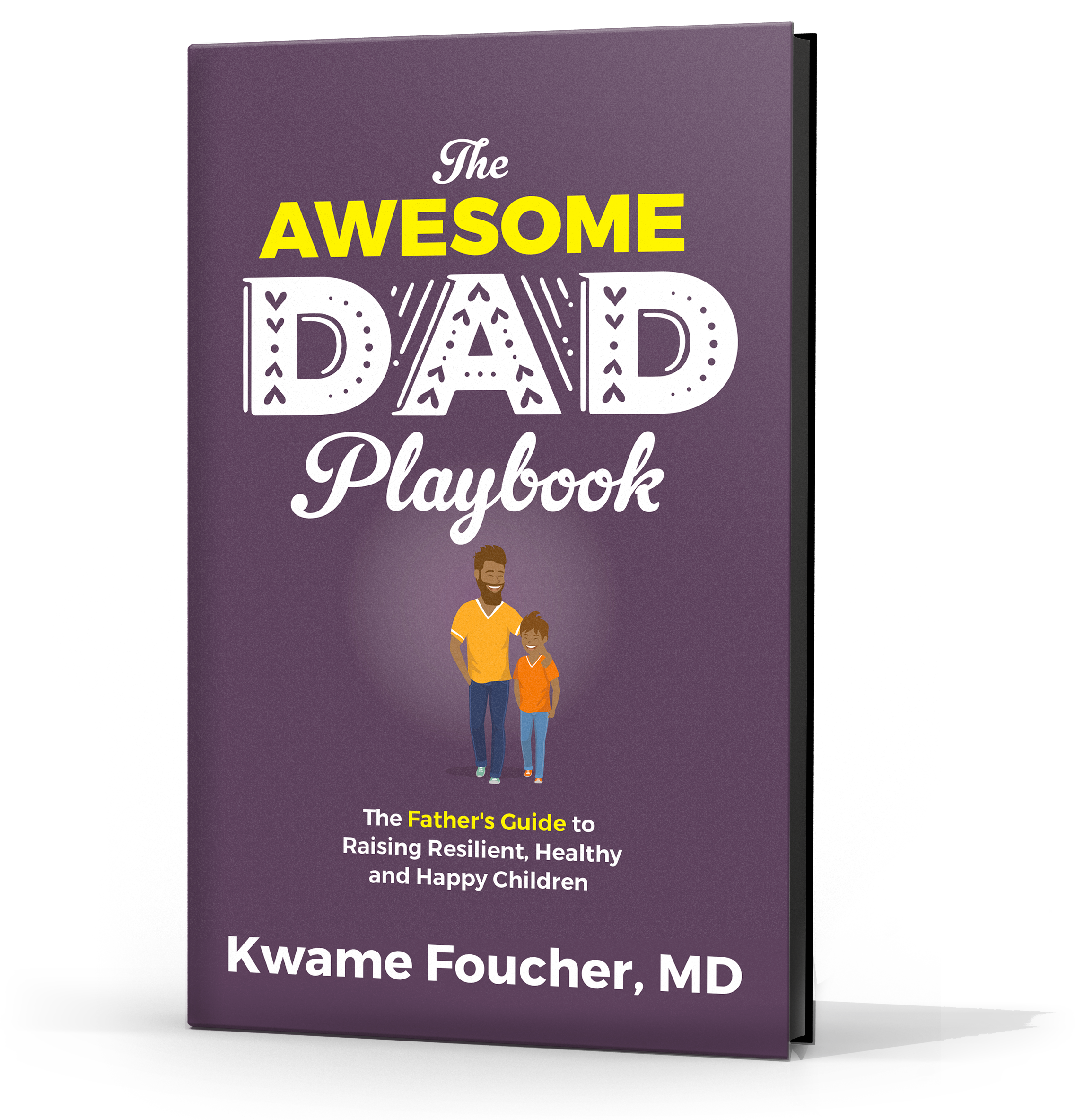 Physician and Bestselling Author Releases Transformative Handbook to Aid in Developing the Father-Child Bond