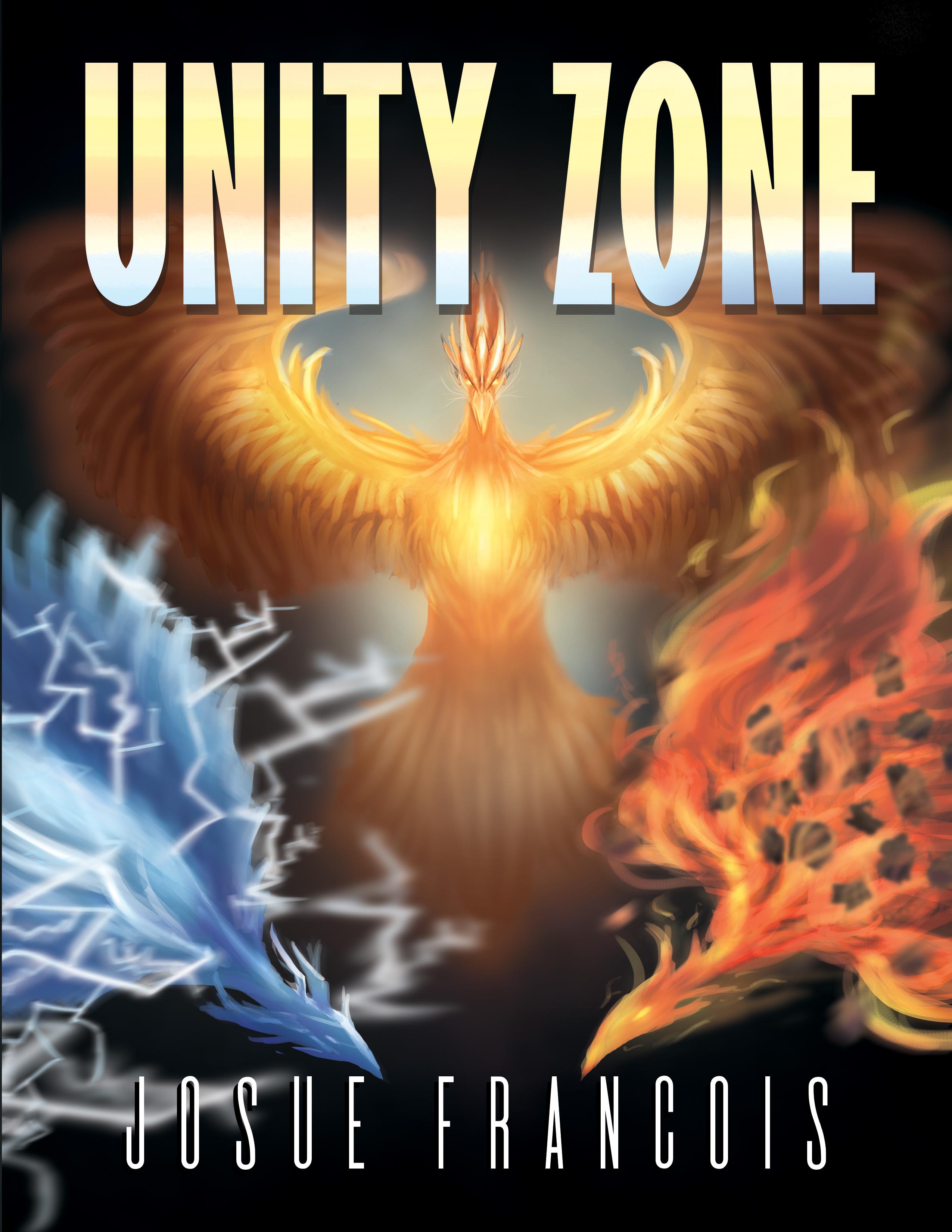 Unity Zone: A Novel by Josue Francois