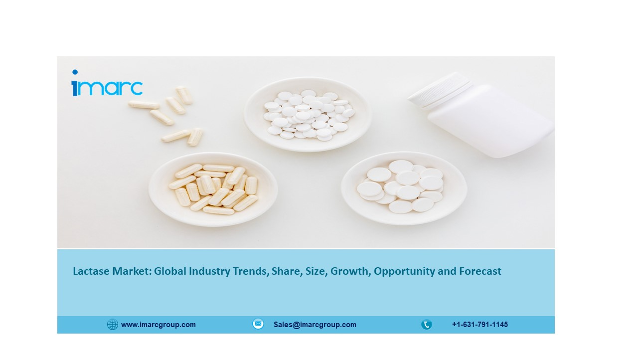 Lactase Market Overview, Trends, Opportunities, Growth and Forecast 2021 to 2026
