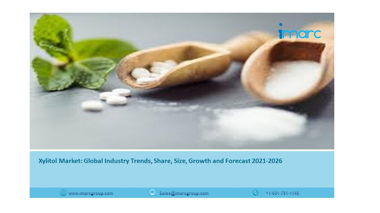 Xylitol Market Overview, Share, Size, Trends, Demand, Growth and Forecast 2021-2026