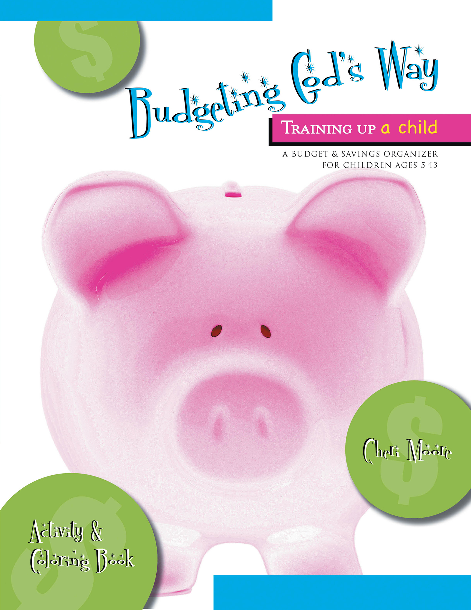 Budgeting God's Way: Training Up A Child by Cheri Moore