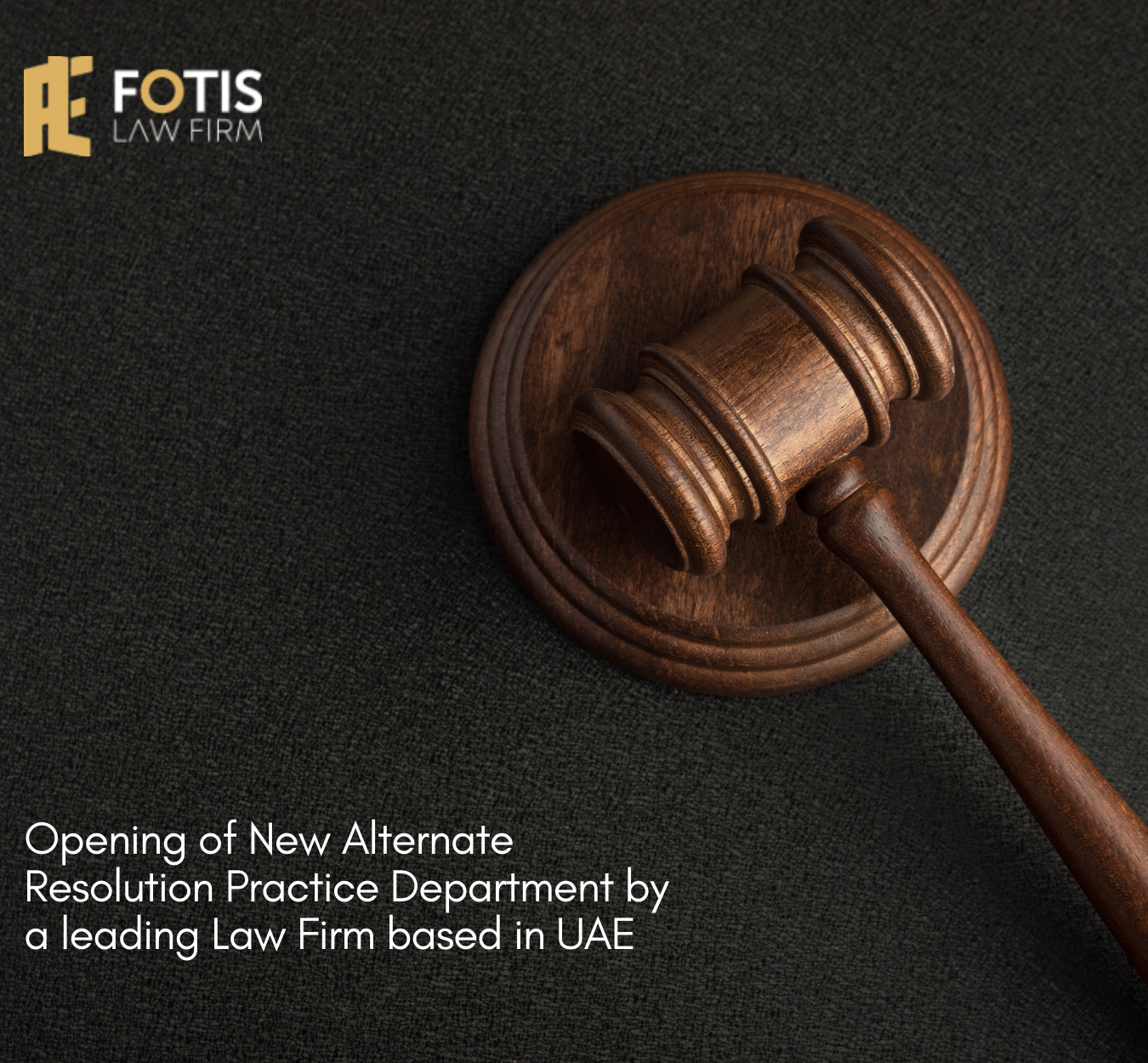 The Opening of New Alternate Resolution Practice Department by a leading Law Firm based in UAE.