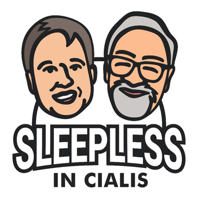 Sleepless in Cialis podcast, An original perspective on everyday life about men in their 50's