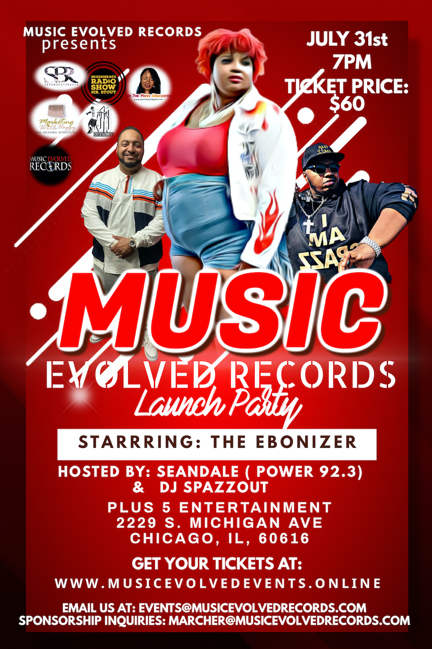 Music Evolved Records Launch Party Starring The Ebonizer July 31st, 7 PM At Plus 5 Entertainment In Chicago, Illinois
