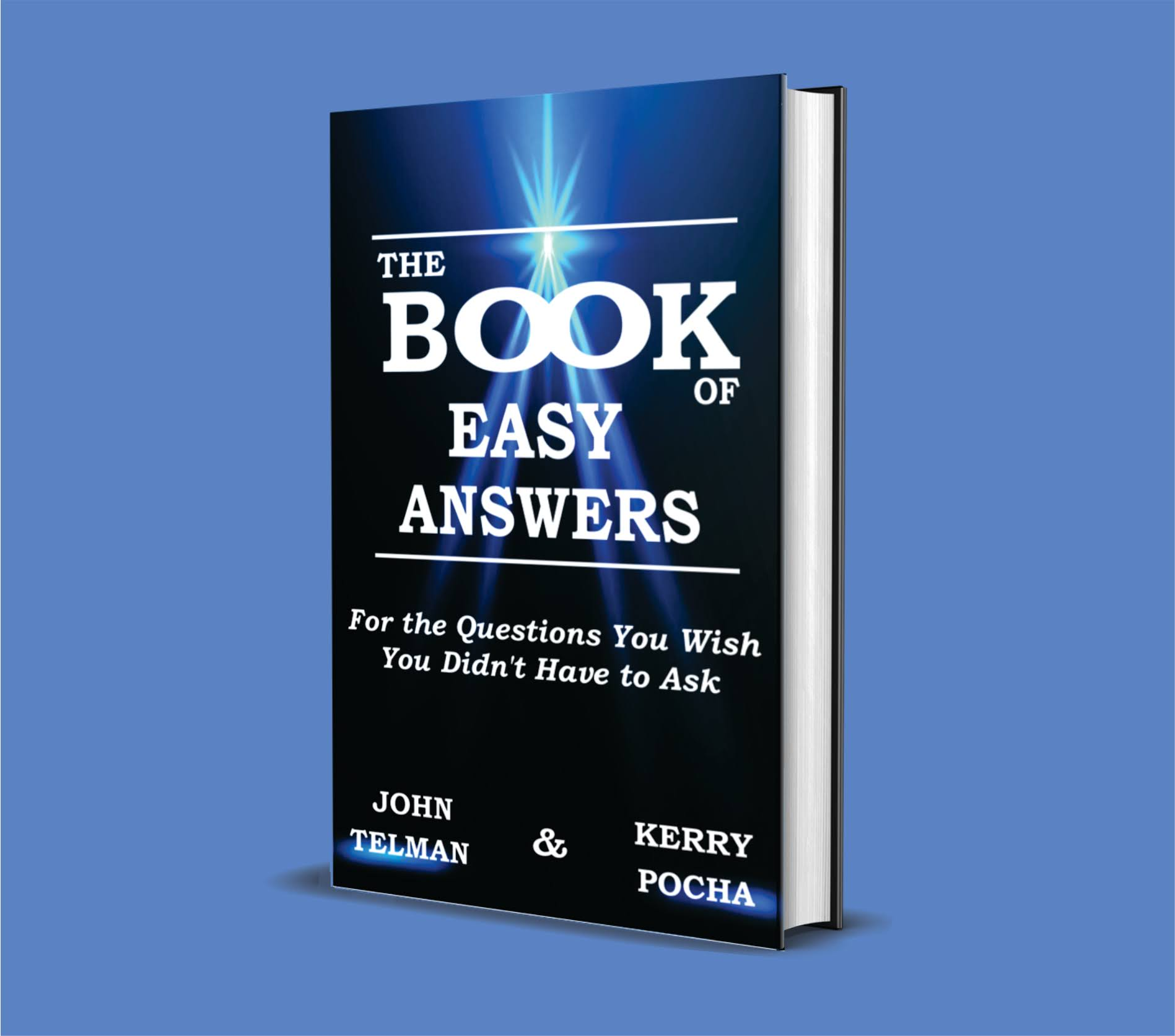 The Book of Easy Answers: For the Questions You Wish You Didn't Have to Ask