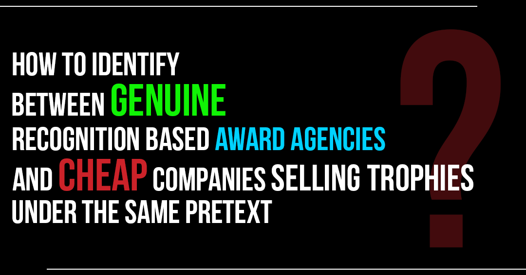 Identify between genuine recognition based Award Agencies, and companies selling trophies