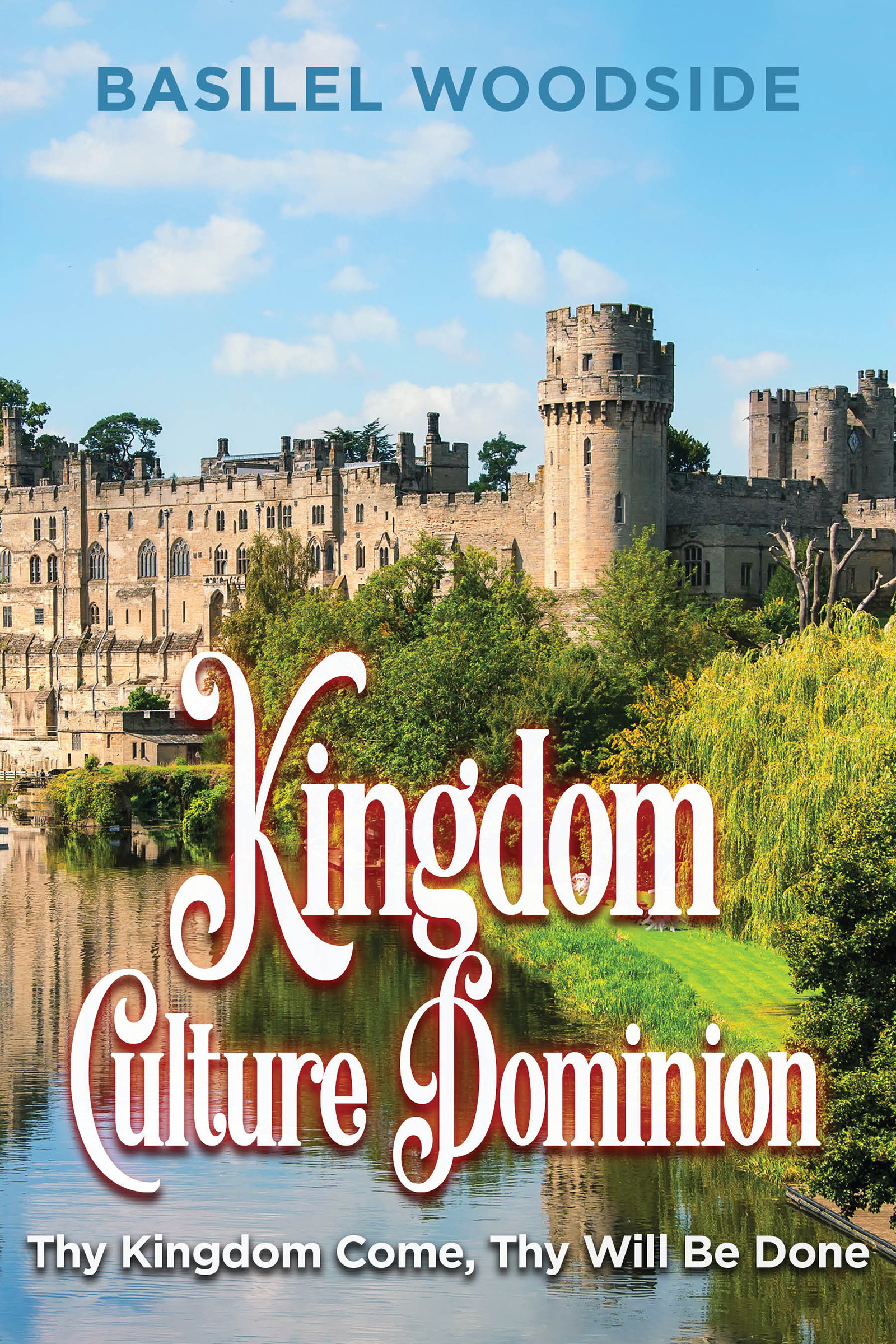 Author Basilel Woodside's 'Kingdom Culture Dominion' Defines True Meaning of Kingdom of God