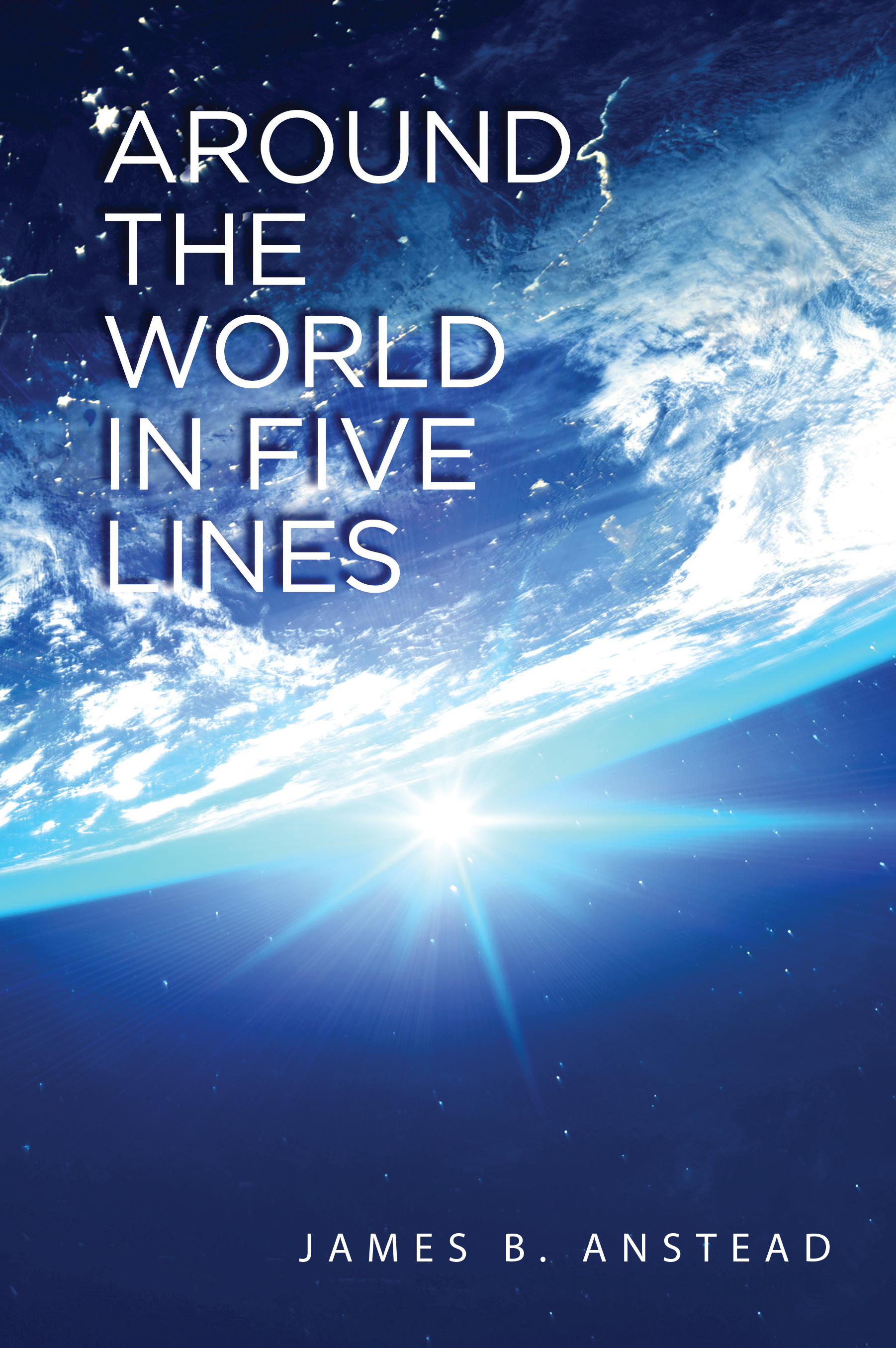 Around the World in Five Lines by Author James B. Anstead