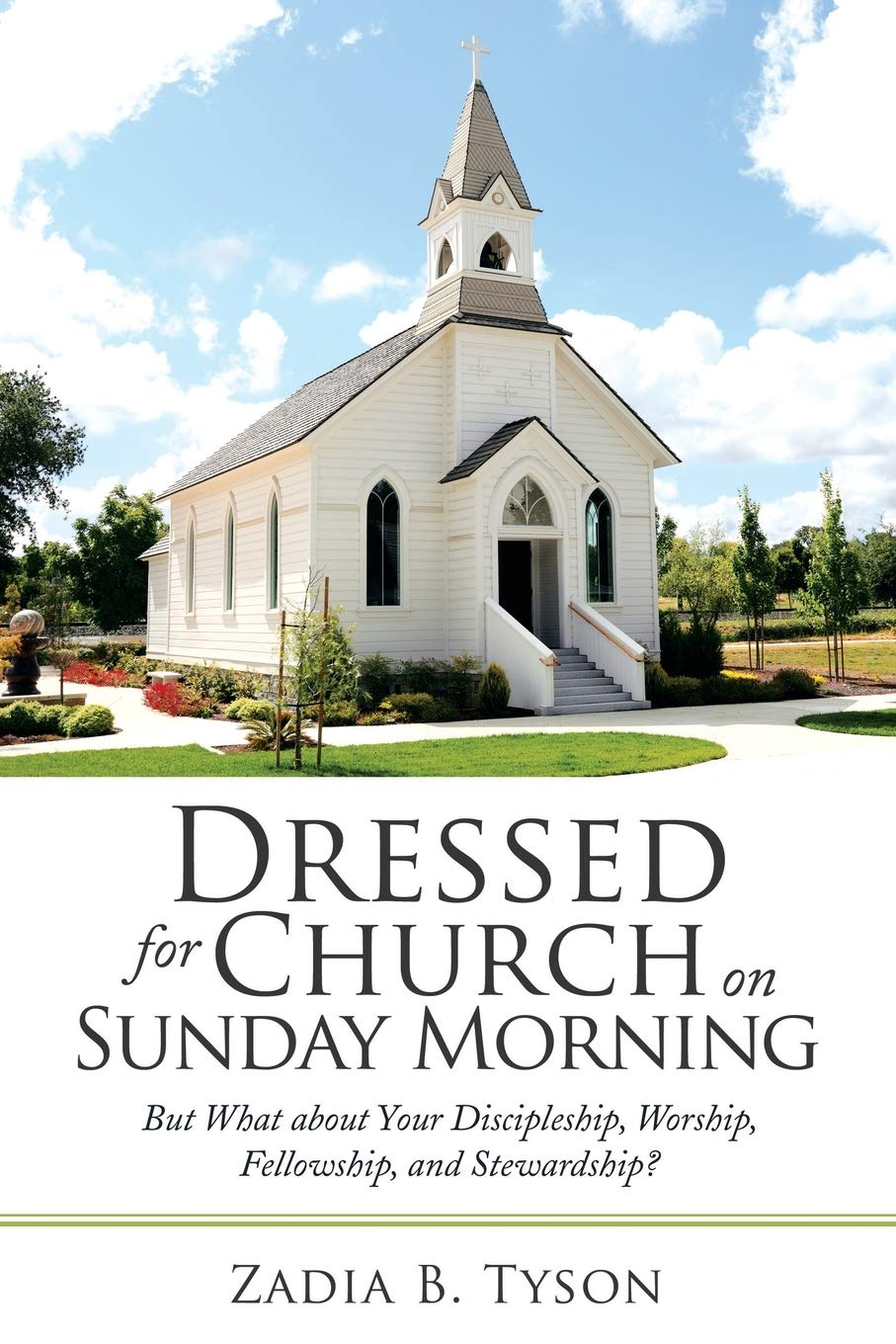 Dressed for Church on Sunday Morning by Author Zadia B. Tyson