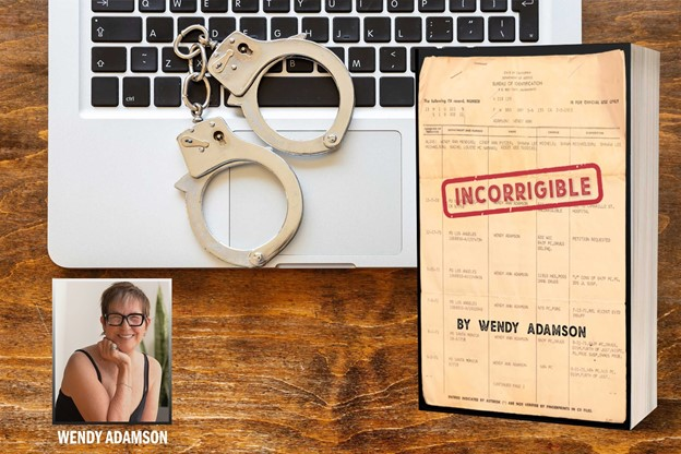 Mental Health Advocate, Wendy Adamson Releases her New Memoir: INCORRIGIBLE