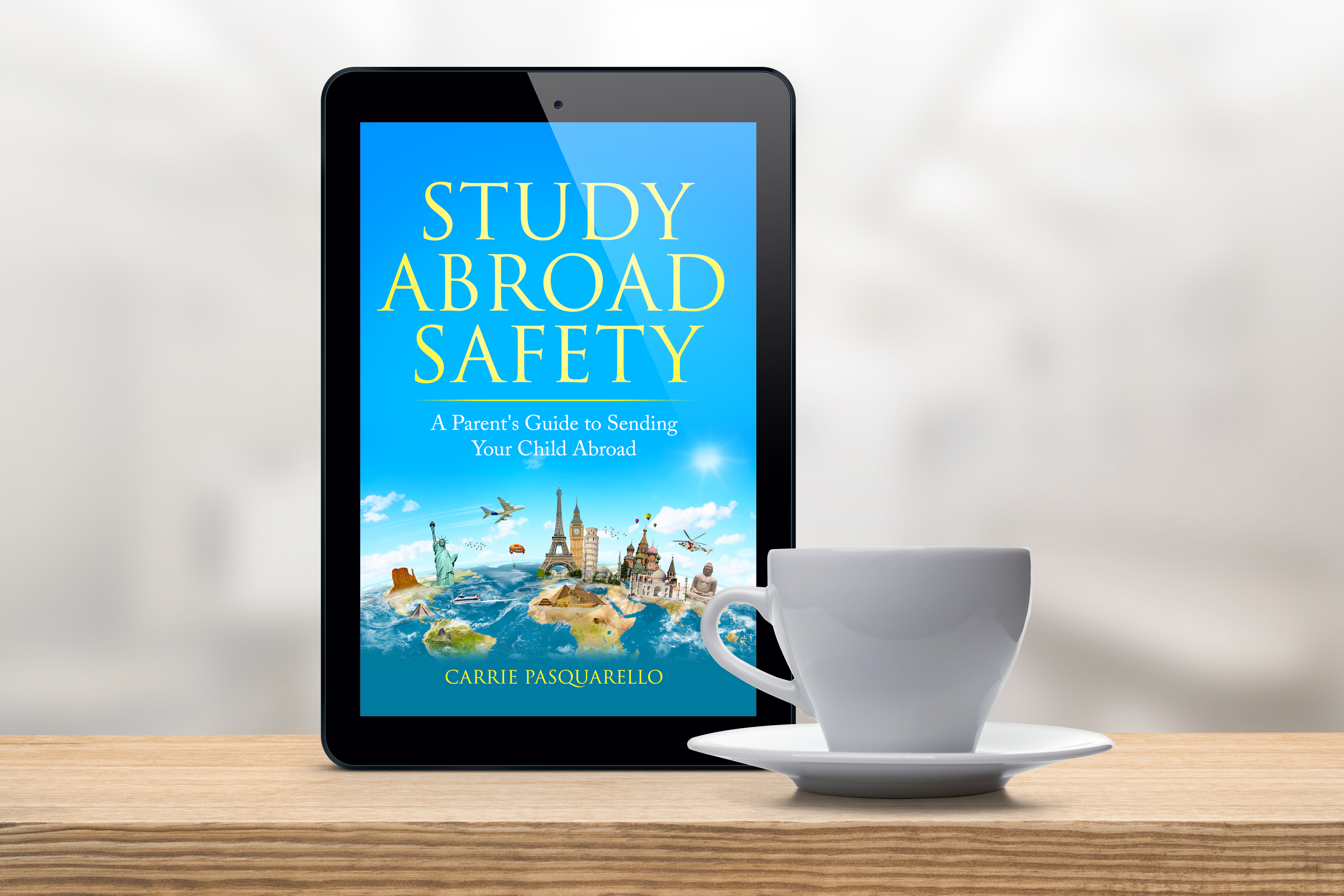 New Book and eBook Launch: Study Abroad Safety, A Parent's Guide to Sending Their Child Abroad