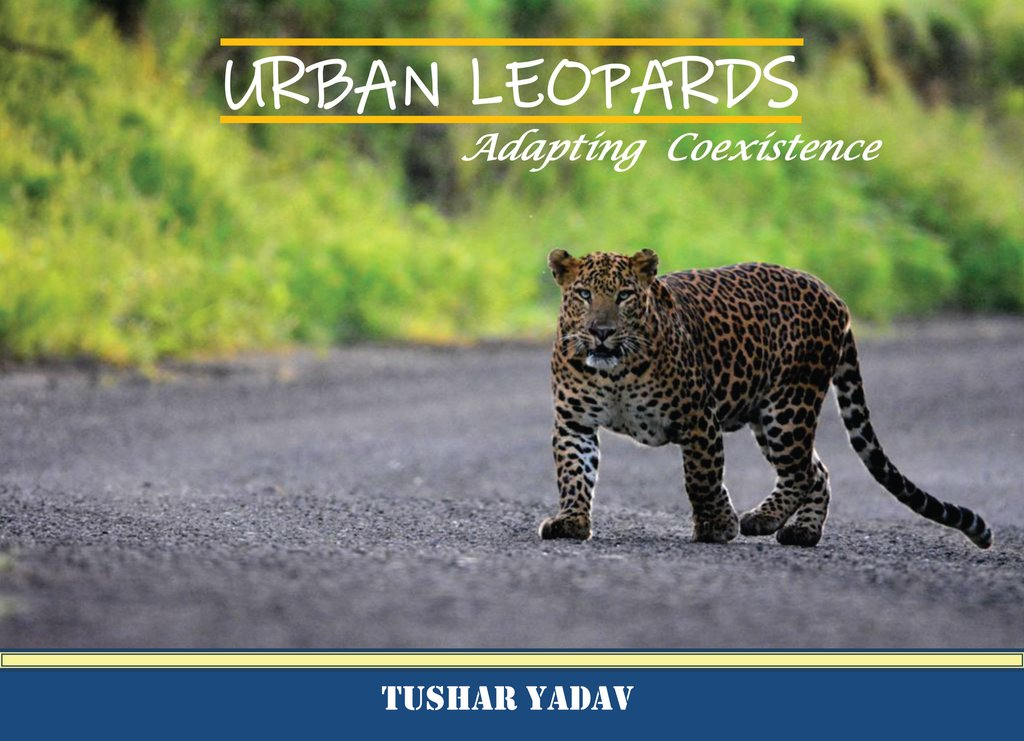 """White Falcon Publishing recently launched the book """"Urban Leopards, Adapting Coexistence"""" photographed and written by Tushar Yadav"""