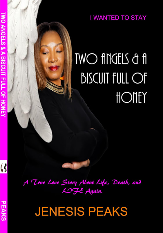 """Jenesis Peaks Set to Release Highly Anticipated Book """"Two Angels and a Biscuit Full of Honey"""""""