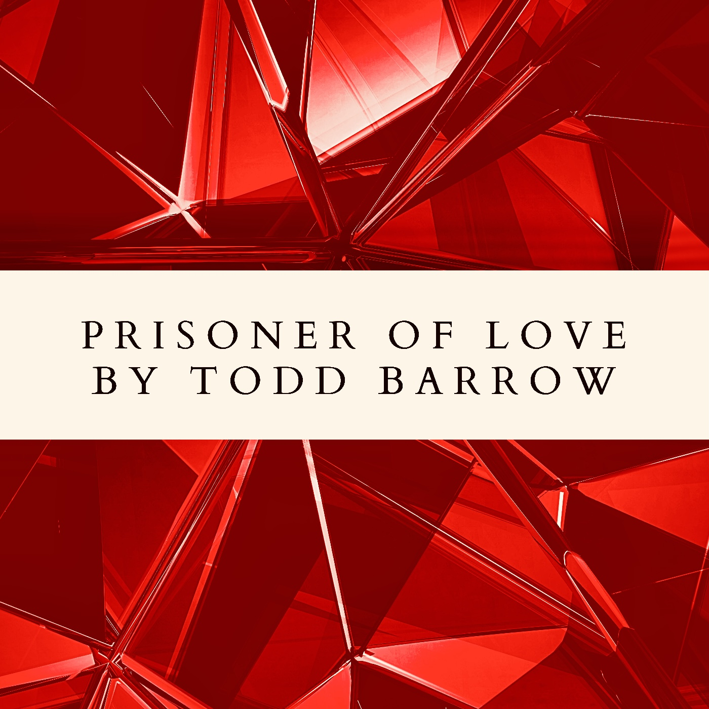 Prisoner of Love by Todd Barrow / Tender Moments & Raw Emotion