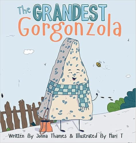 """Jonna Thames Newly Launched """"The Grandest Gorgonzola"""" with the Timely Message, 'Take it Cheesy!' now Available on Amazon"""