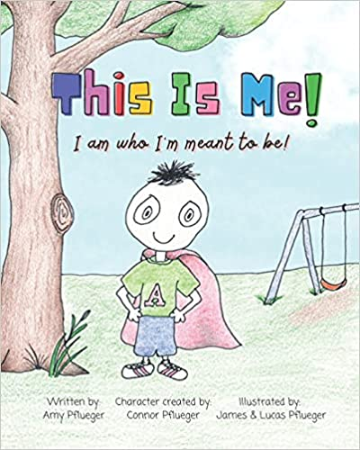 """Mother of Two Autistic Boys, Amy Pflueger, Pens Bestselling Children's Book """"This is Me! I Am Who I'm Meant to Be!"""""""