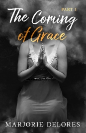 Marjorie Delores' Latest Novel 'The Coming of Grace' is Slated to Release on September 1