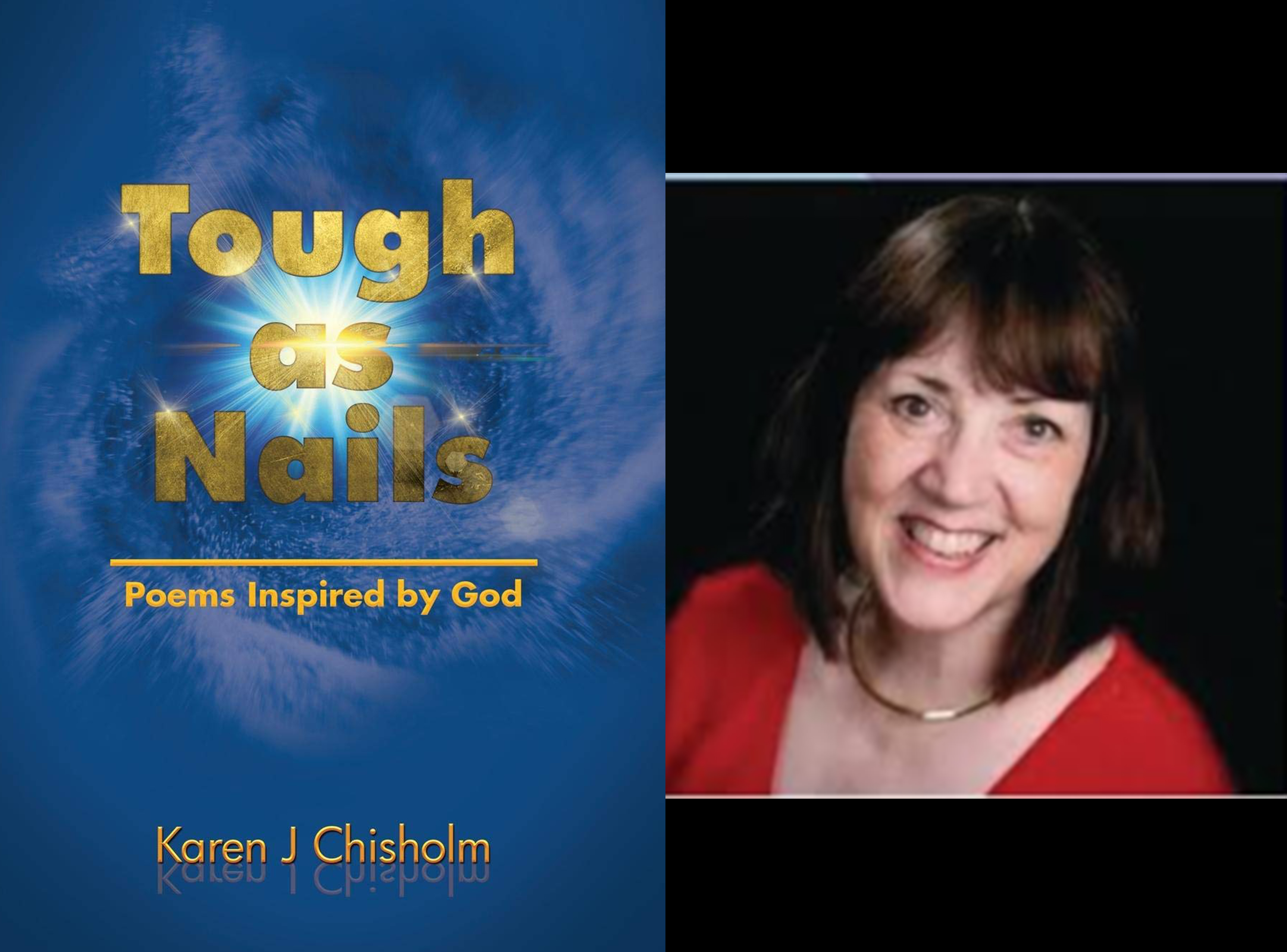 Poet Karen J Chisholm's Latest Creative Act, 'Tough as Nails, Poems Inspired by God' Blesses the World