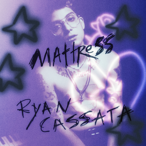 "Ryan Cassata's Highly Anticipated New Single ""Mattress"" Now Available Worldwide"