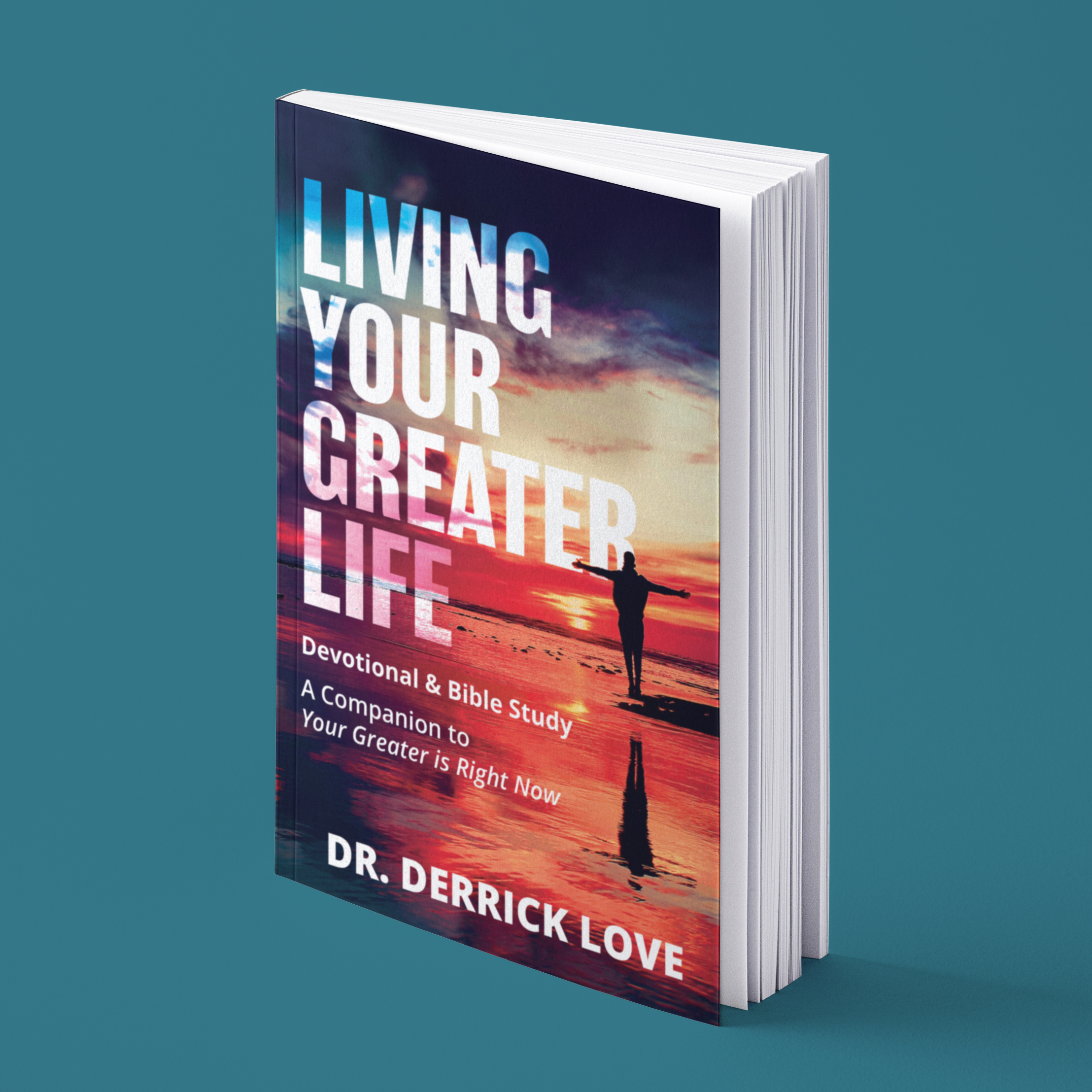 Living Your Greater Life Devotional and Bible Study - by Dr. Derrick Love