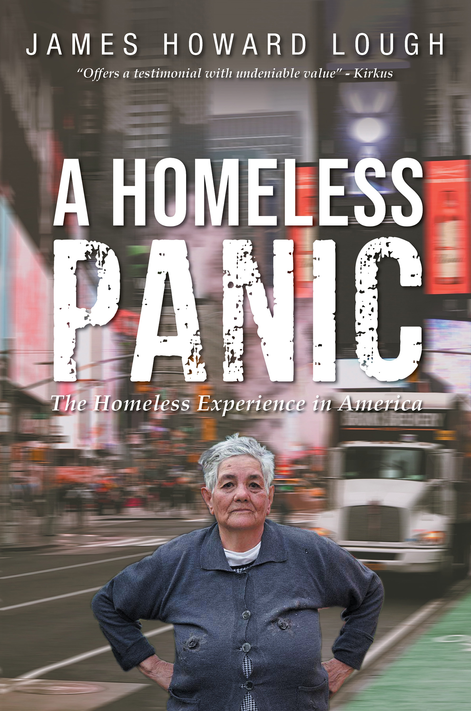Homeless Panic: The Homeless Experience in America by James Howard Lough
