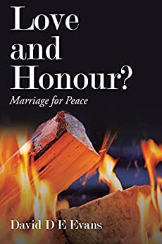 """Author David Evans's Brand-New Book """"Love and Honour? Marriage for Peace"""" Depicts a Harsh Reality of India"""