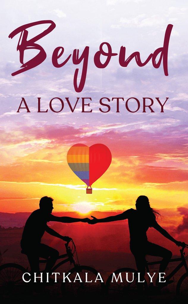 Beyond a Love Story by Chitkala Mulye released worldwide