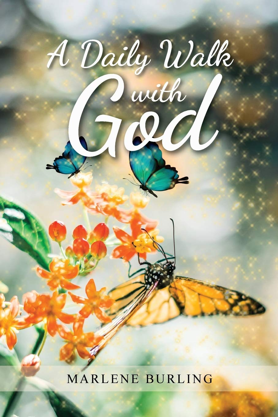 A Daily Walk with God by Marlene Burling in This Week in America with Ric Bratton