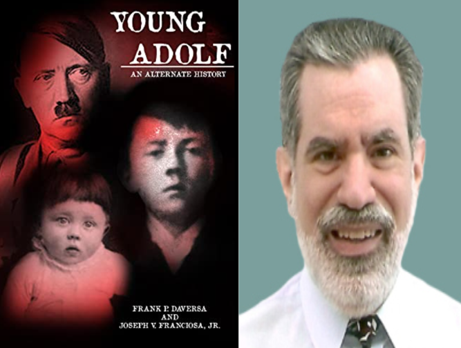 """Author Frank P. Daversa Maiden Book, """"Young Adolf: An Alternate History"""" Explores Developmental Forces that Could've Altered History."""