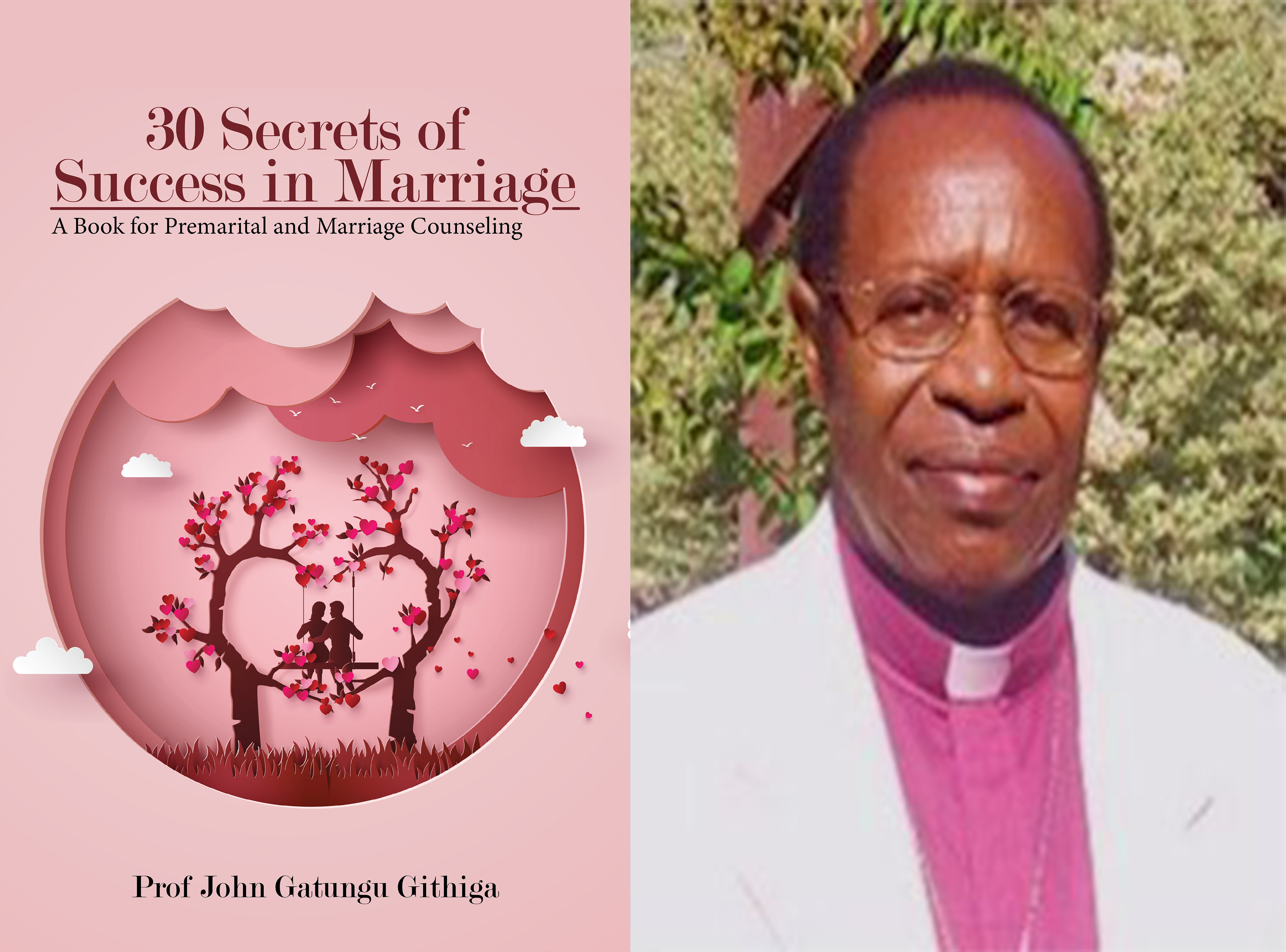 Prof. John Githiga's Latest Book Shares Keys to Living a Happy Married Life